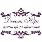 Dream Hips - Център за красота - Вижте още